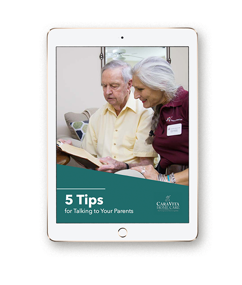 5 Tips for Talking to Your Parents eBook In our free ebook, we provide tips for talking with your parents about the tough topics of senior care and planning for the future. We understand that the emotional topics can be difficult to bring up, but by following our 5 tips you can turn the experience into a positive one.